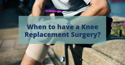 When to have a Knee Replacement Surgery?